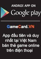 App bán thẻ game online đầu tiên tại Việt Nam