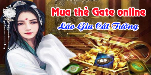 Bạn Đã Biết Cách Nạp Thẻ Gate Cho Game Lão Gia Cát Tường Chưa?
