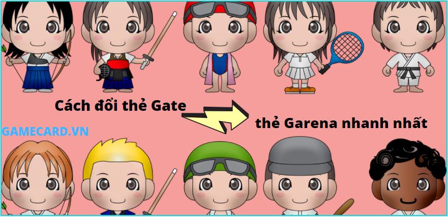 Cách Đổi Thẻ Gate Sang Thẻ Garena Nhanh Nhất, Mua Thẻ Game Online Giá Rẻ Nhất