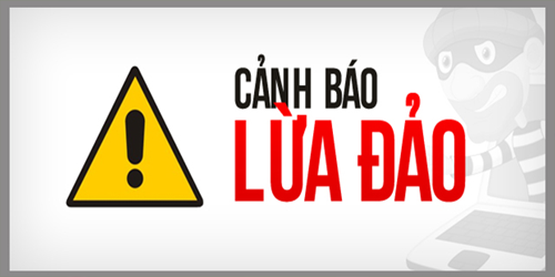 Cảnh Báo Các Chiêu Trò Lừa Gạt Mà Người Việt Thường Mắc Phải