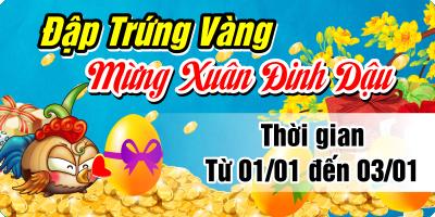 Vui Xuân Đinh Dậu - Đập Ngay Trứng Vàng