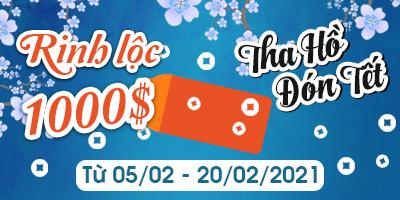 Rinh Lộc 1000$ - Tha Hồ Đón Tết