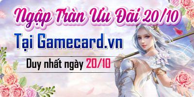 Ngập Tràn Ưu Đãi 20-10 Tại GamecardVN