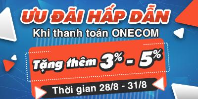 Ưu Đãi Hấp Dẫn: Tặng 3% - 5% Khi Thanh Toán Qua Onecom