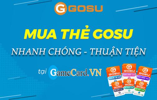 Mua thẻ Gosu chiết khấu cao chỉ có tại Gamecards.vn