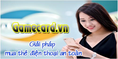Gamecard.vn giải pháp mua thẻ điện thoại an toàn