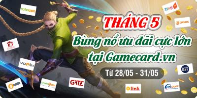 Tháng 5 - Bùng nổ ưu đãi cực lớn tại Gamecard.vn