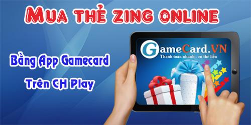 Làm quen với ứng dụng mua thẻ zing online cho game thủ ở nước ngoài