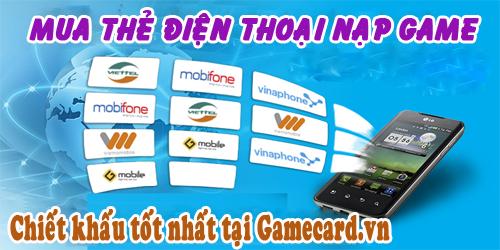 Mua thẻ điện thoại nạp game chiết khấu tốt tại Gamecard.vn