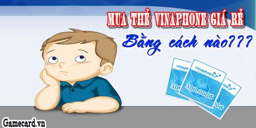 Bạn đã biết cách mua thẻ vinaphone giá rẻ chưa?