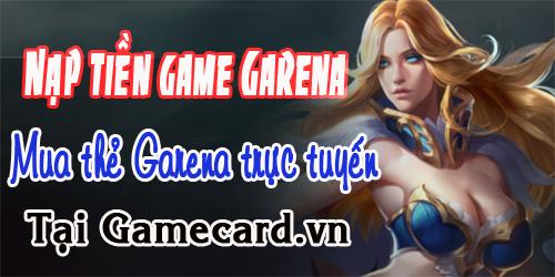 Nạp tiền game garena, mua thẻ garena trực tuyến tại Gamecard.vn